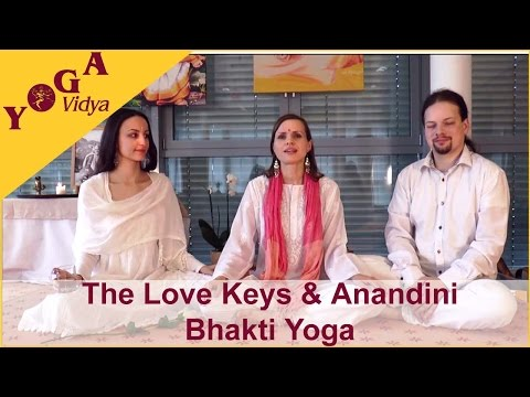 The Love Keys und Anandini - Bhakti Yoga bei Yoga Vidya