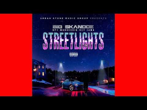Big Skandoe FT OP1, Madgesdiq & Rey Jama Streetlights