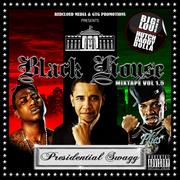 Black House Mixtape Volume 1.5 Presidential Swagg