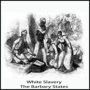 White Slavery In The Barbary States 6
