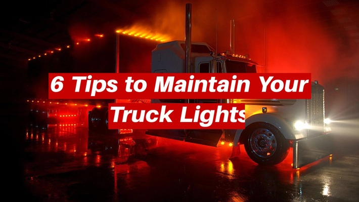 6 Tips to Maintain Your Truck Lights
