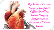 Top Indian Cardiac Surgery Hospitals Offers Excellent Heart Surgery Experience to Patients All Over Globe