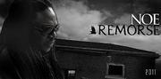 NOE Remorse the Album coming 2011