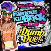 Famous Kid Brick - Dumb Doe