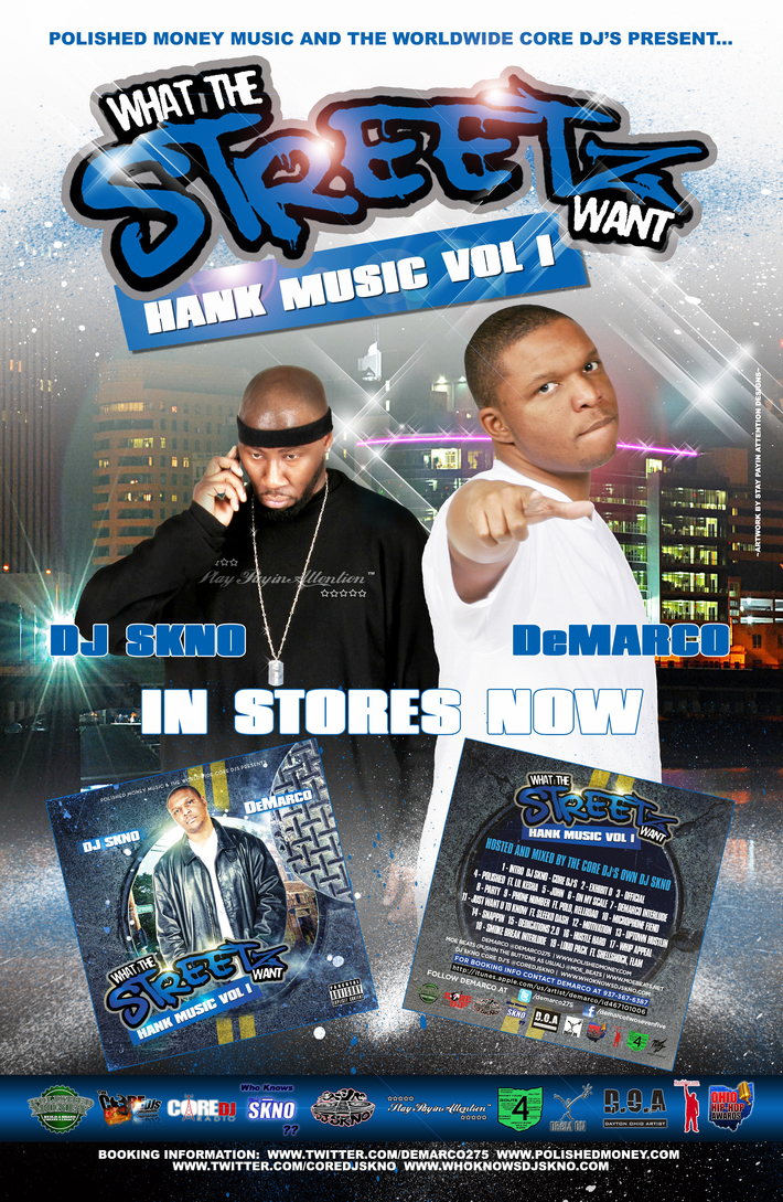 """""""What The Streetz Want! Hank Music"""" DeMarco Hosted & Mixed By The Core DJ's Own DJ SKNO"""