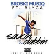 Broski Musig ft Blyga - Saucin & Dabbin