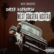 "MCFL Present Sneek Rothstein ""West Coastra Nostra"" Album cover"