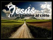 JESUS EL UNICO CAMINO AL CIELO
