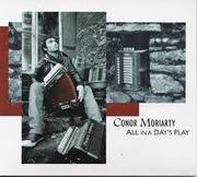 Conor Moriarty - All In A Days Play