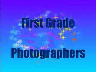 1st grade Photographers!