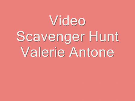 Video Scavenger Hunt - Valerie Antone