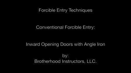 Inward Opening Door - Conventional Forcible Entry with Angle Iron