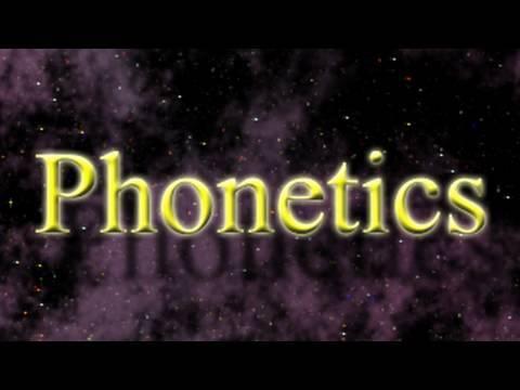 Phonetics .
