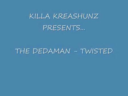 TWISTED - THE DEDAMAN