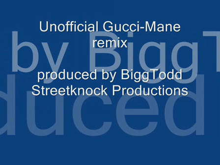 Unofficial Gucci Mane remix/produced by BiggTodd