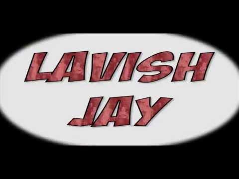 "Lavish Jay ""Let 'Em Have It"""