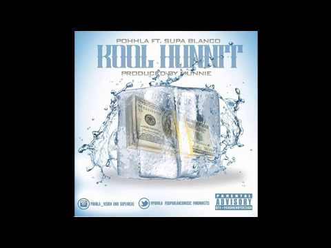 Pohhla Ft. Supa Blanco - Kool Hunnit Hosted by @Dj Kool Ant