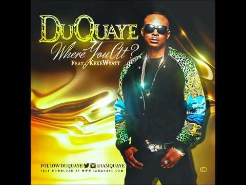 DuQuaye feat Keke Wyatt - Where You At?