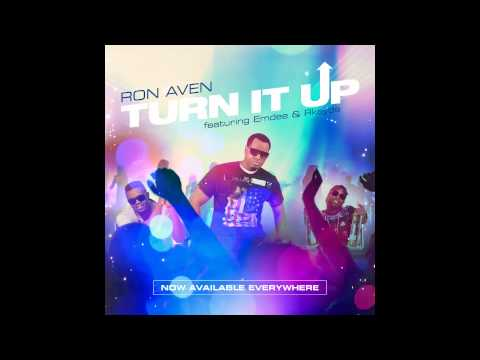 Ron Aven feat. Emdee & Rkayde - TURN IT UP - New Single