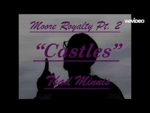 Thad Minnis- Castles