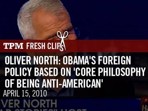Oliver North: Obama's Foreign Policy Based On 'Core Philosophy Of Being Anti-American'