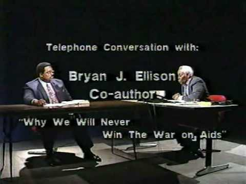The Aids Scam Pt. 6 of 6 - The Final Segment of Interview With Bryan J. Ellison