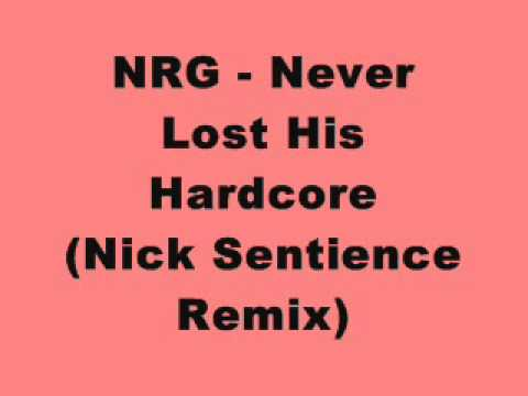 NRG - Never Lost His Hardcore (Nick Sentience Remix)