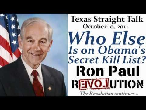 Ron Paul on Texas Straight Talk: Who else is on Obama's Secret Kill List?