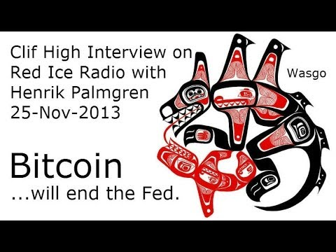 Bitcoin Will End The Fed - Clif High Interview [Red Ice Radio] [11/25/13]