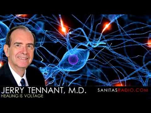 Healing is Voltage - Dr. Jerry Tennant, M.D. [Sanitas Radio]
