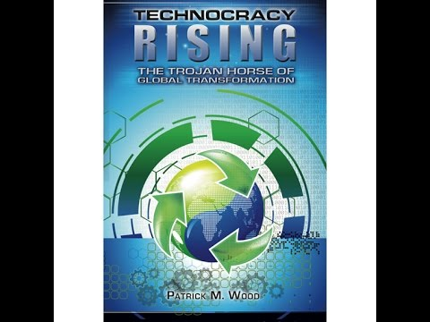 Technocracy Rising - Patrick Wood
