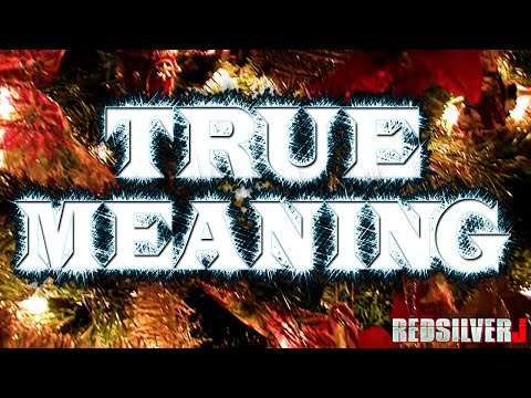 True Meaning Of Christmas Explained Documentary (Redsilverj)