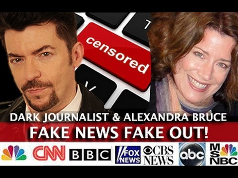 FAKE NEWS FAKE OUT - MAINSTREAM MEDIA ATTACKS! DARK JOURNALIST & ALEXANDRA BRUCE