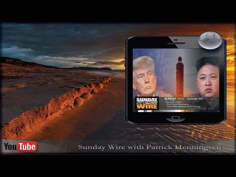 Sunday Wire With Patrick Henningsen - Episode 203 - The Dotard Effect