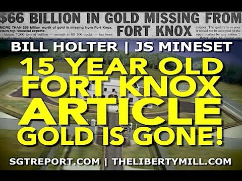 15 Year Old Article Was RIGHT: Fort Knox Gold IS GONE! -- Bill Holter