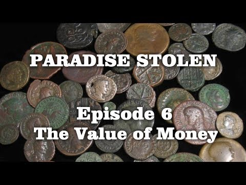 Paradise Stolen - Episode 6 - The Value of Money
