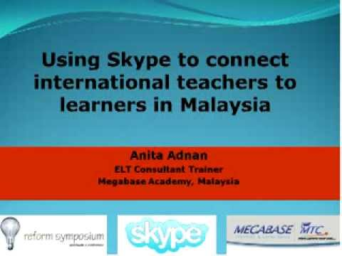 Using Skype to connect international teachers to ESL learners in Malaysia by Anita Adnan