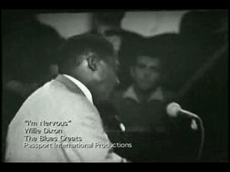 Willie Dixon - I'm Nervous