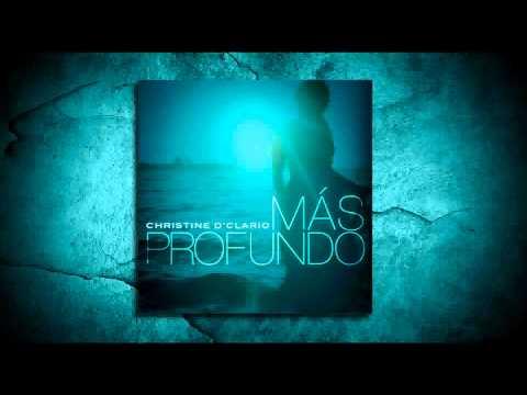 Christine D'Clario - Tu Presencia Es el Cielo | Más Profundo 2013