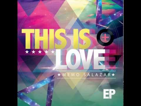 This Is Love - Memo Salazar feat Ray Alonso