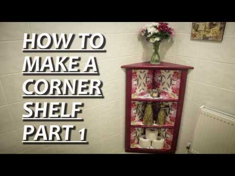 How To Make A Corner Shelf Part 1