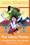 The Ideas Pirates (A Frequent Flyer Twins Mystery)