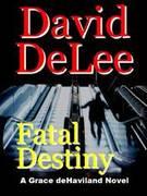 Fatal Destiny - a novel