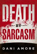 DEATH BY SARCASM