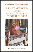 Aunt Jewel and the Purloined Pork Loin
