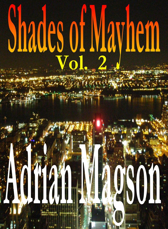 Shades of Mayhem Vol 2