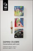 Damini Celebre : Conversations with Land