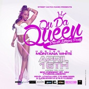 "WED 4/16 PRIVATE LISTENING PARTY FOR RECORDING ARTIST ""QU DA QUEEN"" HOSTED BY STREET WATCH RADIO'S MONTANA WHITE"