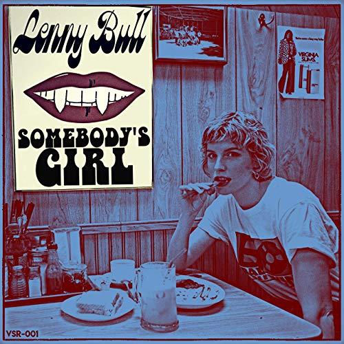 """Lenny Bull Sinks Her Sharp Teeth Into """"Somebody's Girl"""""""