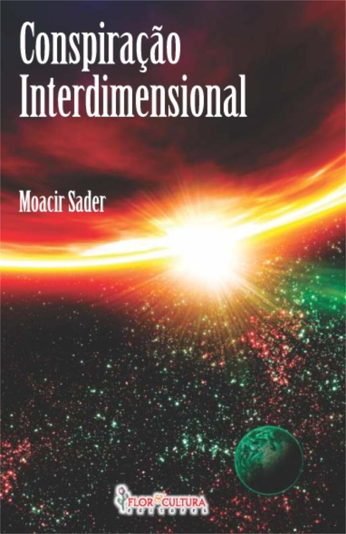 """Capa livro impresso """"Conspiração interdimensional"""" Moacir Sader"""